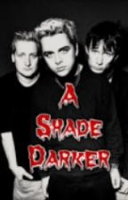 A Shade Darker (A Green Day Vampire Story) by mikedirntsfrootloops