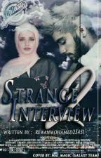 Strange Interview 2 by rewanmohamed23451