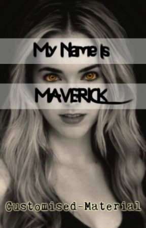 My Name is Maverick by customised-material