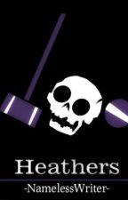 Heathers by -NamelessWriter-