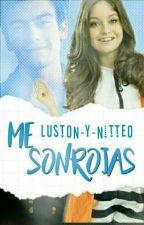 ME SONROJAS [AGUSROL] by Luston-Y-Nitteo