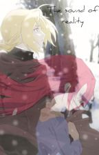The sound of reality  (Edward Elric y tú Fullmetal Alchemist) by CatLunalight562