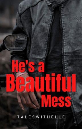 He's A Beautiful Mess by ElleStrange