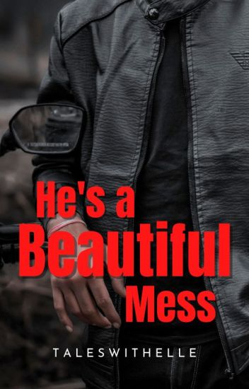 Mess Trilogy 1: He's A Beautiful Mess.