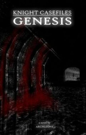 Knight Casefiles Book 0: Genesis