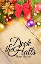 Deck The Halls by Reekles