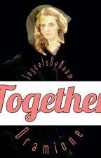 Together [Dramione] by KimJoyce_