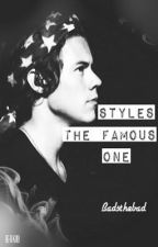 Styles, The Famous One by badsthebad