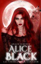 Alice Black 2: Las tinieblas de mi corazón. (En proceso) by loquidooo