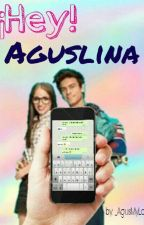 ||•¡Hey!•||  ~Aguslina~ (Pausada) by Bernasconi_