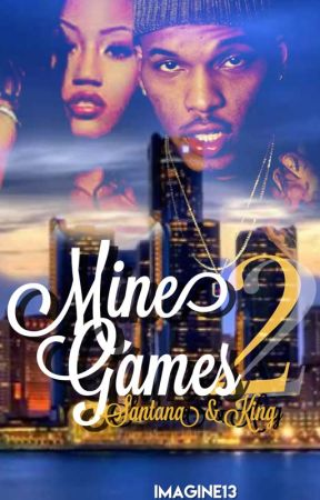 Mine Games 2: Santana & King  by JadedDiamonds13