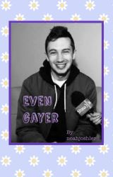 Even Gayer by noahjoshler