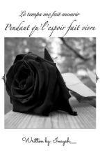 Le Temps Me Fait Mourir Pendant Qu'l'espoir Fait Vivre... by inayah___
