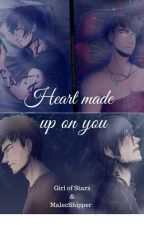 Heart Made Up On You  by Magnificent_Dreamer