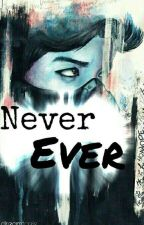 Never Ever by Dreamtaels