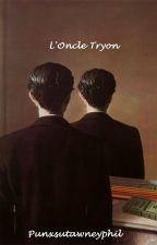 L'Oncle Tryon by Punxsutawneyphil