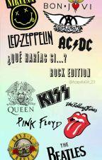 ¿Qué harías si...? Rock Edition by AcapellaGirl_23