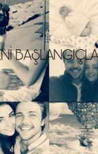 YENİ BAŞLANGIÇLARA (ALSEL) by alselimsi46u7