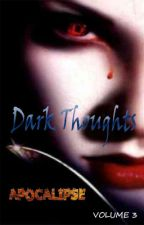 Dark Thoughts - Apocalipse (volume 3) by CelsoRyu