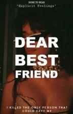 ❝Dear Best Friend❞. by leticia_lxh