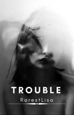 Trouble by Rarestlisa