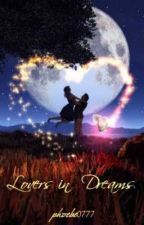 Lovers in Dreams (Complete) by phoebe0777