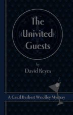 The Uninvited Guests - Chapter One by DavidKeyes