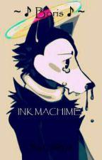 ~♪Boris♪~ INK MACHIME by ChilMariaCHI