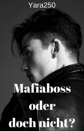 Mafia Boss Oder...? by Yara250