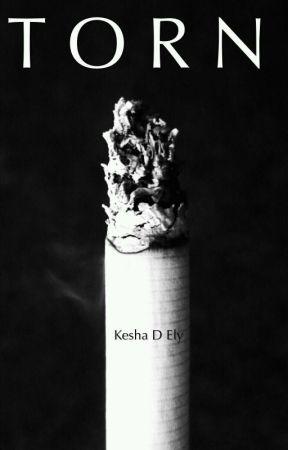 T O R N  by KeshaDEly