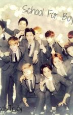School for Boys (EXOships Fanfic) by yeolliieepop