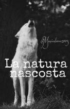 La natura nascosta  by Ketylovee2003