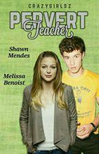 Pervert Teacher | Shawn Mendes by Crazygirlsz