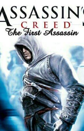 Assassin's Creed: The First Assassin by Dolphinlover619