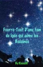 Fourre-Tout D'un Phoque qui aime les Baleines by Roxou91
