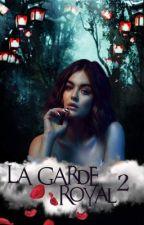 La Garde Royale - Tome 2 - Un nouveau Royaume by xalwaysxsmilex