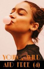 Young, Wild & Free (Tome 4) : Nouvelle génération. by Melalioune