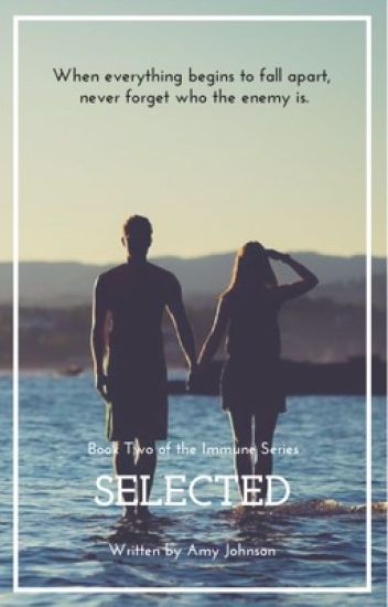 Selected (Book 2 of the Immune Series)