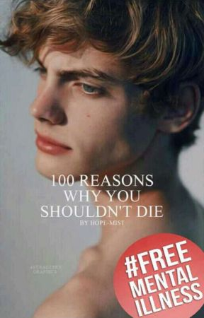 100 Reasons Why You Shouldn't Die by Hope-Mist