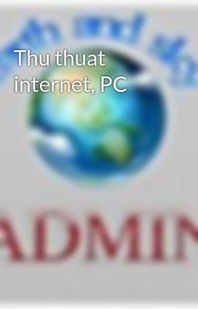 Thu thuat internet, PC by dtd888