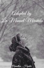 Adopted by Lin Manuel Miranda by Hamilton_Hipster