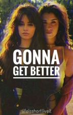 gonna get better(Camren) by dark23moon666
