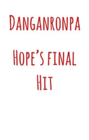 Danganronpa: Hope's Final Hit by MagnusHaddock_-