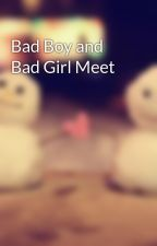 Bad Boy and Bad Girl Meet by infintiy_rebel