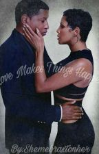 Love Makes Things Happen by Shemebraxtonher