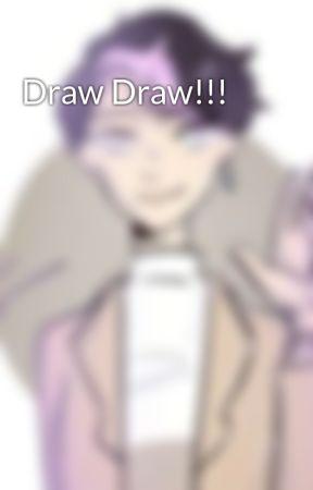 Draw Draw!!! by shadowphoenix05