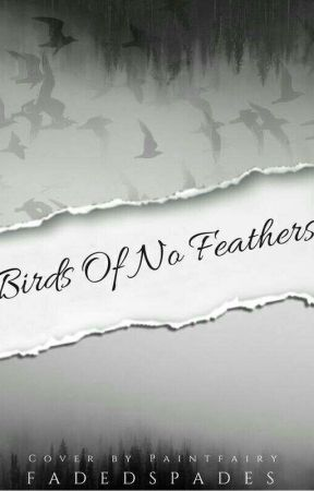 Birds Of No Feathers by FadedSpades