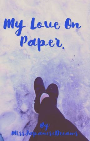 My Love On Paper by MissJapaneseDreams