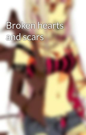 Broken hearts and scars by The_Huntres