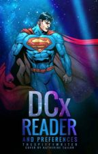 DC x Reader One Shots and Preferences by TheSpiffyWriter